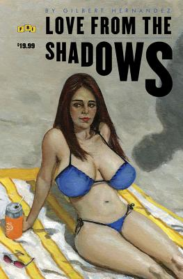 Love from the Shadows - Hernandez, Gilbert