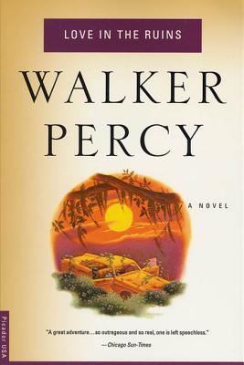 Love in the Ruins - Percy, Walker