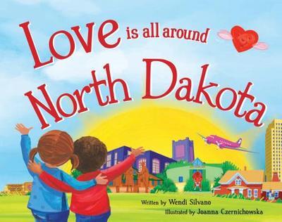 Love Is All Around North Dakota - Silvano, Wendi