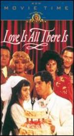 Love Is All There Is