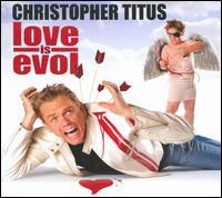 Love Is Evol - Christopher Titus