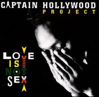 Love Is Not Sex - Captain Hollywood Project