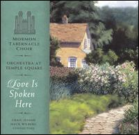 Love Is Spoken Here - Clay Christiansen (organ); Daron Bradford (clarinet); Daron Bradford (penny whistle); Jeannine Goeckeritz (flute);...