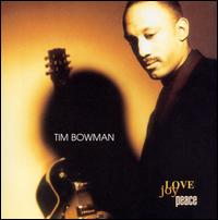 Love, Joy, Peace - Tim Bowman