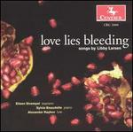 Love Lies Bleeding: Songs by Libby Larsen