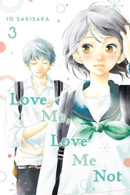 Love Me, Love Me Not, Vol. 3 - Sakisaka, Io