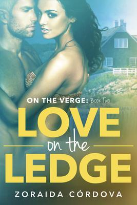 Love on the Ledge: On the Verge - Book Two - Cordova, Zoraida