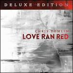 Love Ran Red [Deluxe Edition] - Chris Tomlin