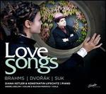 Love Songs: Brahms, Dvorák, Suk