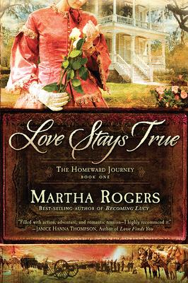 Love Stays True - Rogers, Martha