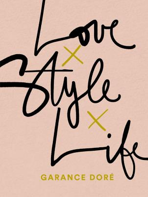 Love Style Life - Dore, Garance