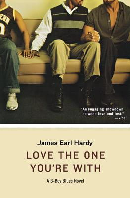 Love the One You're with: A B-Boy Blues Novel - Hardy, James Earl