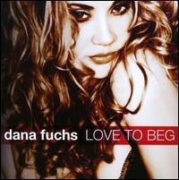 Love to Beg - Dana Fuchs