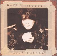 Love Travels - Kathy Mattea