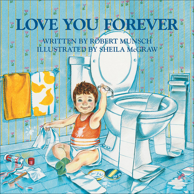 Love You Forever - Munsch, Robert N