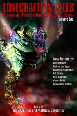 Lovecraftian Tales: Stories of Weird Fiction and Cosmic Horror - Dobson, Joshua, and Kreitner, Alex (Editor), and Carpenter, Matthew (Editor)