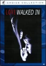 Loved Walked In