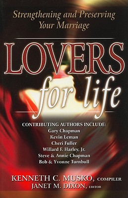 Lovers for Life: Strengthening and Preserving Your Marriage - Dixon, Janet M (Editor), and Musko, Kenneth C (Compiled by)