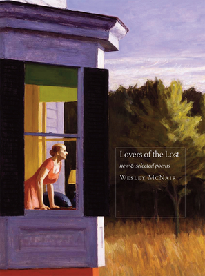 Lovers of the Lost: New & Selected Poems - McNair, Wesley