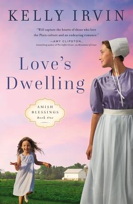 Love's Dwelling - Irvin, Kelly