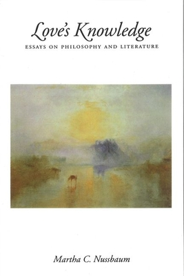 Love's knowledge essays on philosophy and literature