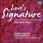 Love's Signature: Songs for Countertenor and Soprano by Juliana Hall