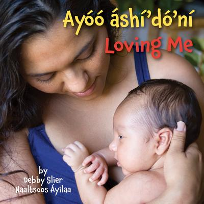 Loving Me (Navajo/English) - Star Bright Books, and Various Photographers (Photographer)