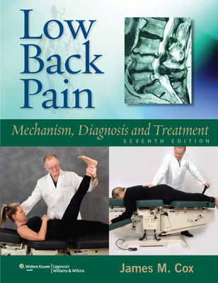 Low Back Pain: Mechanism, Diagnosis and Treatment - Cox