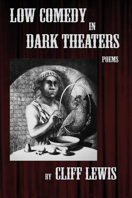 Low Comedy in Dark Theaters - Lewis, Cliff