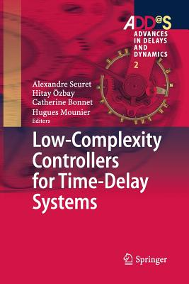 Low-Complexity Controllers for Time-Delay Systems - Seuret, Alexandre (Editor)