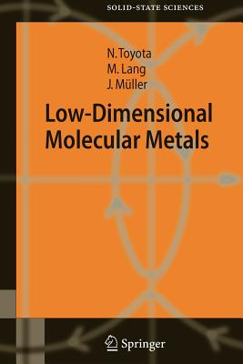 Low-Dimensional Molecular Metals - Toyota, Naoki, and Lang, Michael, and Muller, Jens