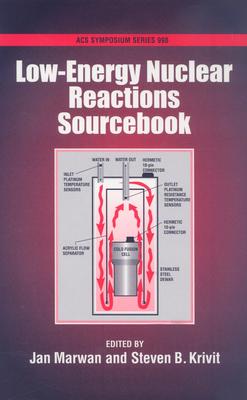 Low-Energy Nuclear Reactions Sourcebook - Marwan, Jan (Editor)