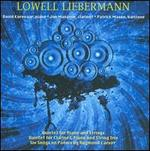Lowell Liebermann: Quintets; Six Songs