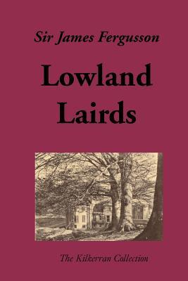 Lowland Lairds - Fergusson, James, Sir