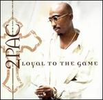 Loyal to the Game [Clean]