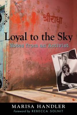 Loyal to the Sky: Notes from an Activist - Handler, Marisa