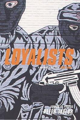 Loyalists - Taylor, Peter