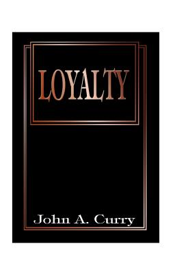 Loyalty - Curry, John a