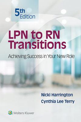 LPN to RN Transitions: Achieving Success in your New Role - Harrington, Nicki, and Terry, Cynthia Lee