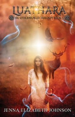 Luathara: Otherworld Trilogy (Book Three) - Johnson, Jenna Elizabeth