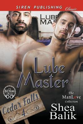 Lube Master [Cedar Falls 4] (Siren Publishing Classic Manlove) - Balik, Shea