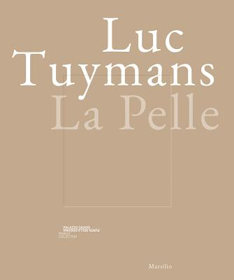 Luc Tuymans: La Pelle - Tuymans, Luc, and Falguieres, Patricia (Text by), and Bourgeois, Caroline (Editor)
