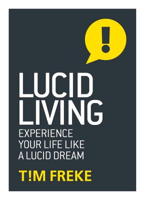 Lucid Living - Freke, Tim