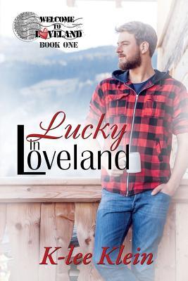 Lucky in Loveland - Klein, K-Lee
