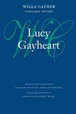 Lucy Gayheart - Cather, Willa, and Ronning, Kari A (Editor), and Link, Frederick M (Editor)