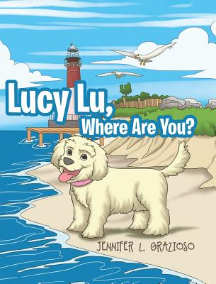 Lucy Lu, Where Are You? - Grazioso, Jennifer L