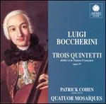 Luigi Boccherini: Trois Quinetti