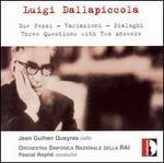 Luigi Dallapiccola: Due Pezzi; Variazioni; Dialoghi; Three Questions with Two Answers