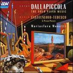 Luigi Dallapiccola: The Solo Piano Music; Mario Castelnuova-Tedesco: 5 Piano Pieces