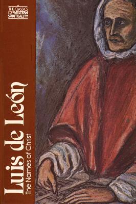 Luis de Leon: The Names of Christ - Duran, Manuel, and Leon, Luis De, and Kluback, William